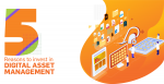 5 reasons to invest in digital asset management